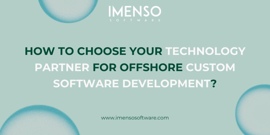 [Blog]How to Choose your Technology Partner for Offshore Custom Software Development?