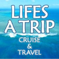 Life's A Trip, Inc. Cruise and Travel