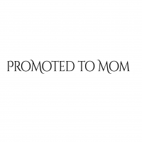Promoted To Mom