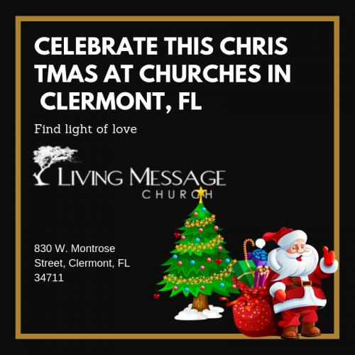 Are you Looking For Celebrating this Christmas At Clermont Church?