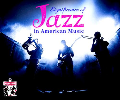 The Significance Of Jazz In America Music