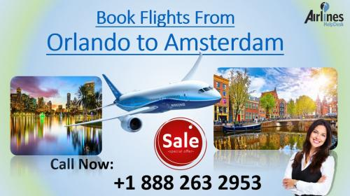 To Book Flights from Orlando to Amsterdam at affordable price dial +1 888 263 2953