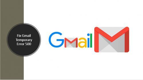 Fix Gmail Temporary Error 500