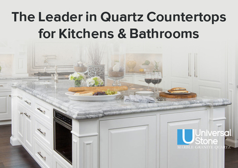 Universal Stone – The Leader in Quartz Countertops for Kitchens & Bathrooms