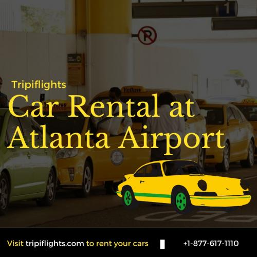 Rent Your Car at Atlanta Airport - TripiFlights - You Should Not Miss!!!