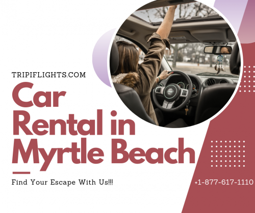 Rental Cars in Myrtle Beach Airport - Best Way To Travel - Tripiflights!!!