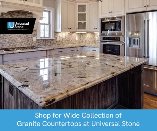 Shop for Wide Collection of Granite Countertops at Universal Stone