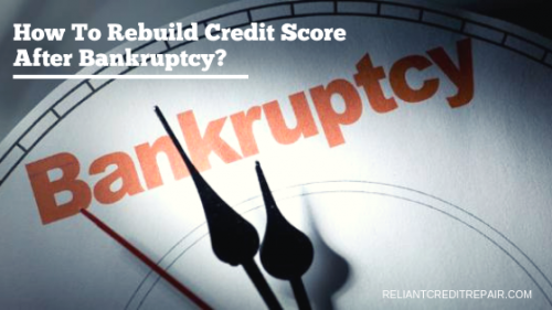 How To Rebuild Credit Score After Bankruptcy