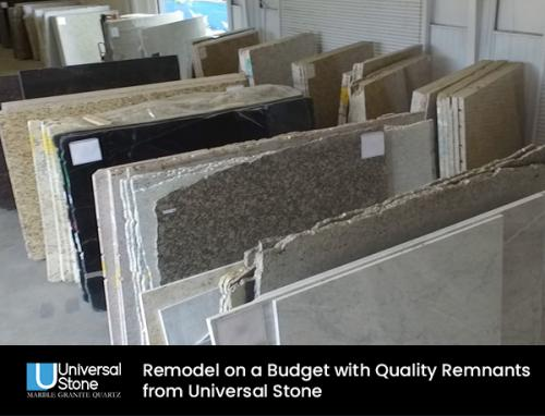 Remodel on a Budget with Quality Remnants from Universal Stone