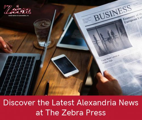 Discover the Latest Alexandria VA News at The Zebra Press
