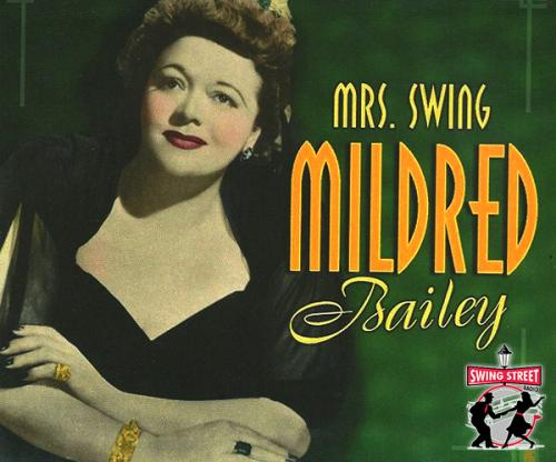 """Mrs. Swing"" Rocks the House – The Story of Mildred Bailey"