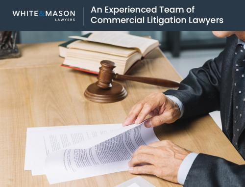 White & Mason Lawyers – An Experienced Team of Commercial Litigation Lawyers