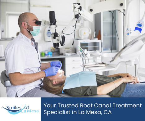 Smiles of La Mesa – Your Trusted Root Canal Treatment Specialist in La Mesa, CA