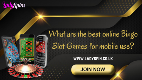 What are the best online Bingo Slot Games for mobile use_