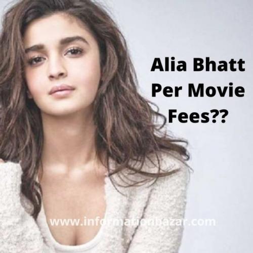 Alia Bhatt Per Movie Fees?