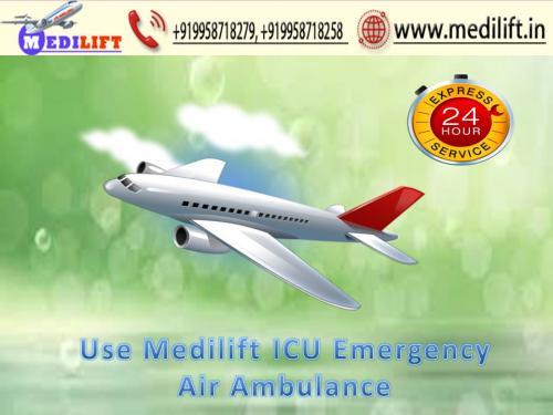 Take Medilift Complete ICU Setups Air Ambulance Service in Delhi