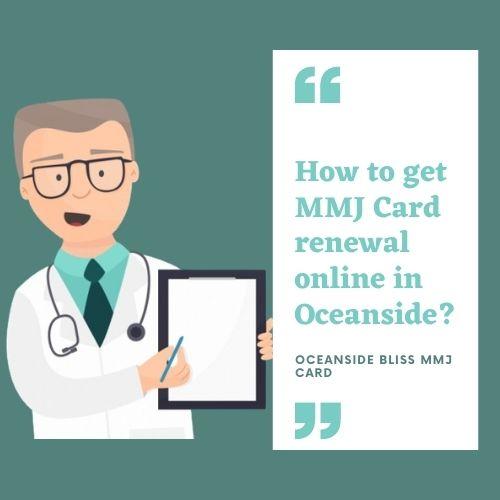 How to get MMJ Card renewal online in Oceanside_