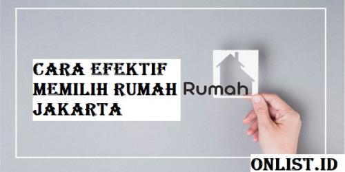 Cara Efektif Memilih Rumah Jakarta