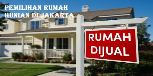 Pemilihan Rumah Hunian di Jakarta