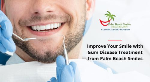 Improve Your Smile with Gum Disease Treatment from Palm Beach Smiles