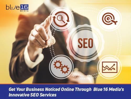 Get Your Business Noticed Online Through Blue 16 Media's Innovative SEO Services
