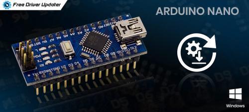 Download Install Update Arduino Nano Driver for Windows