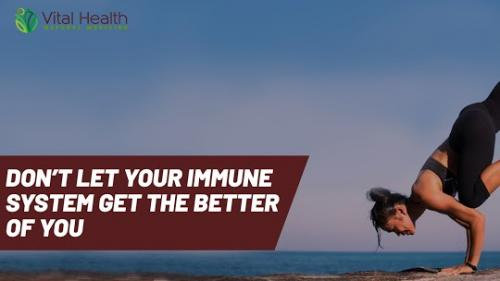 dont let your immune system get the better of you