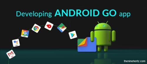 Developing Android Go App