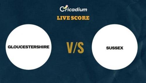 T20 Blast, 2021 Live Score: GLO vs SUS Match 9 Live Cricket Score Ball by Ball Commentary, Scorecard & Results