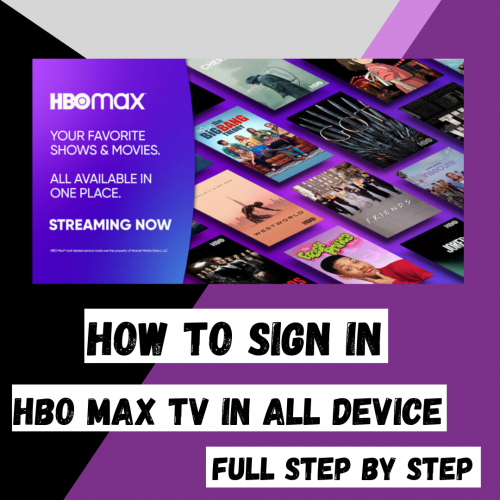 We guide full HBO Max TV sign in from hbomax.com/tvsignin step by step