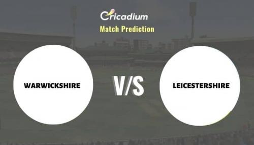 WAR vs LEI Match Prediction Who Will Win Today Royal London One-Day Cup, 2021 Match 25