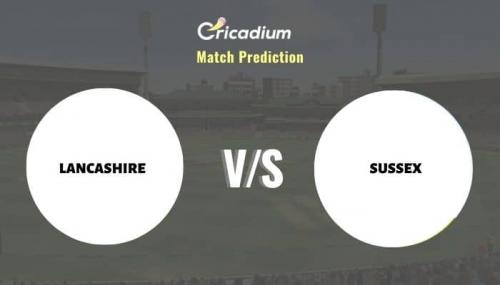 LAN vs SUS Match Prediction Who Will Win Today Royal London One-Day Cup, 2021 Match 6