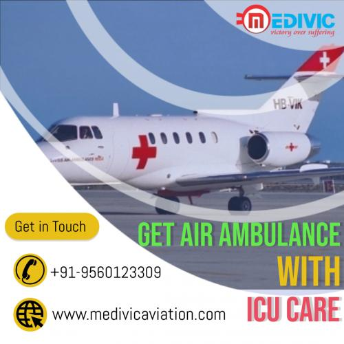 Hire the Reliable & Expeditious Relocation of Patient by Medivic Air Ambulance in Mumbai & Guwahati