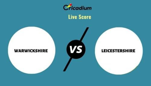 Royal London One-Day Cup, 2021 Match 25 WAR vs LEI Live Cricket Score Ball by Ball Commentary, Scorecard & Results