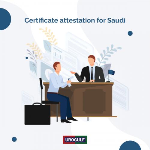 Certificate Attestation for Saudi