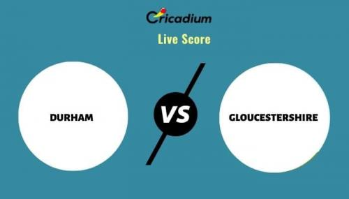 Royal London One-Day Cup, 2021 Match 23 DUR vs GLO Live Cricket Score Ball by Ball Commentary, Scorecard & Results