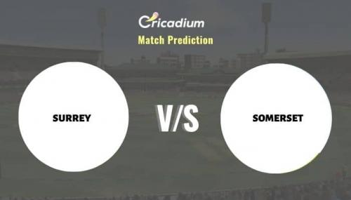 SUR vs SOM Match Prediction Who Will Win Today Royal London One-Day Cup, 2021 Match 46
