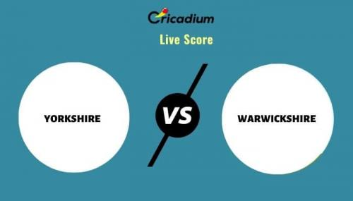 Royal London One-Day Cup, 2021 Match 41 YOR vs WAR Live Cricket Score Ball by Ball Commentary, Scorecard & Results