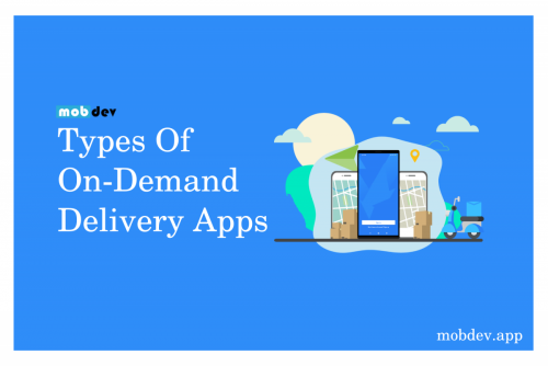 Types Of On-Demand Delivery Apps