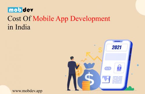 Mobile App Development Estimate Cost in India