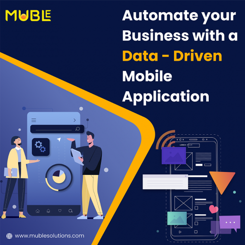 Automate your Business with a Data-driven Mobile Application