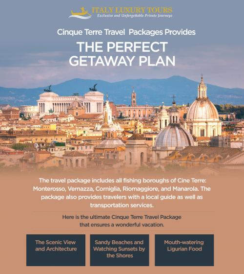 Cinque Terre Travel Packages Provides the Perfect Getaway Plan
