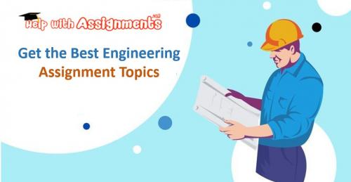 Get The Best Engineering Assignment Topics